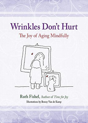 Wrinkles Don't Hurt By Fishel, Ruth